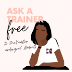 Ask a Trainer Free to all ungergrads